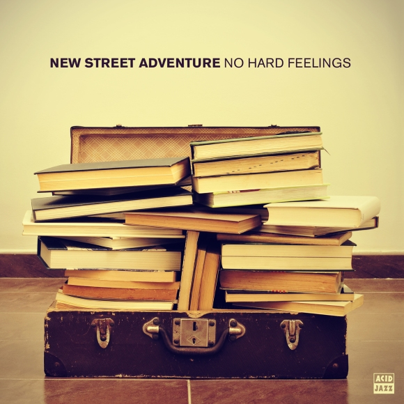 New Street Adventure - No Hard Feelings- Album packshot